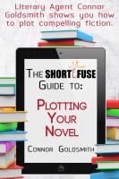 Short Fuse Plotting Your Novel